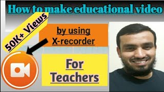 Find out  How to make video on xrecorder | Guide for Beginners to learn How to make video on xrecorder
