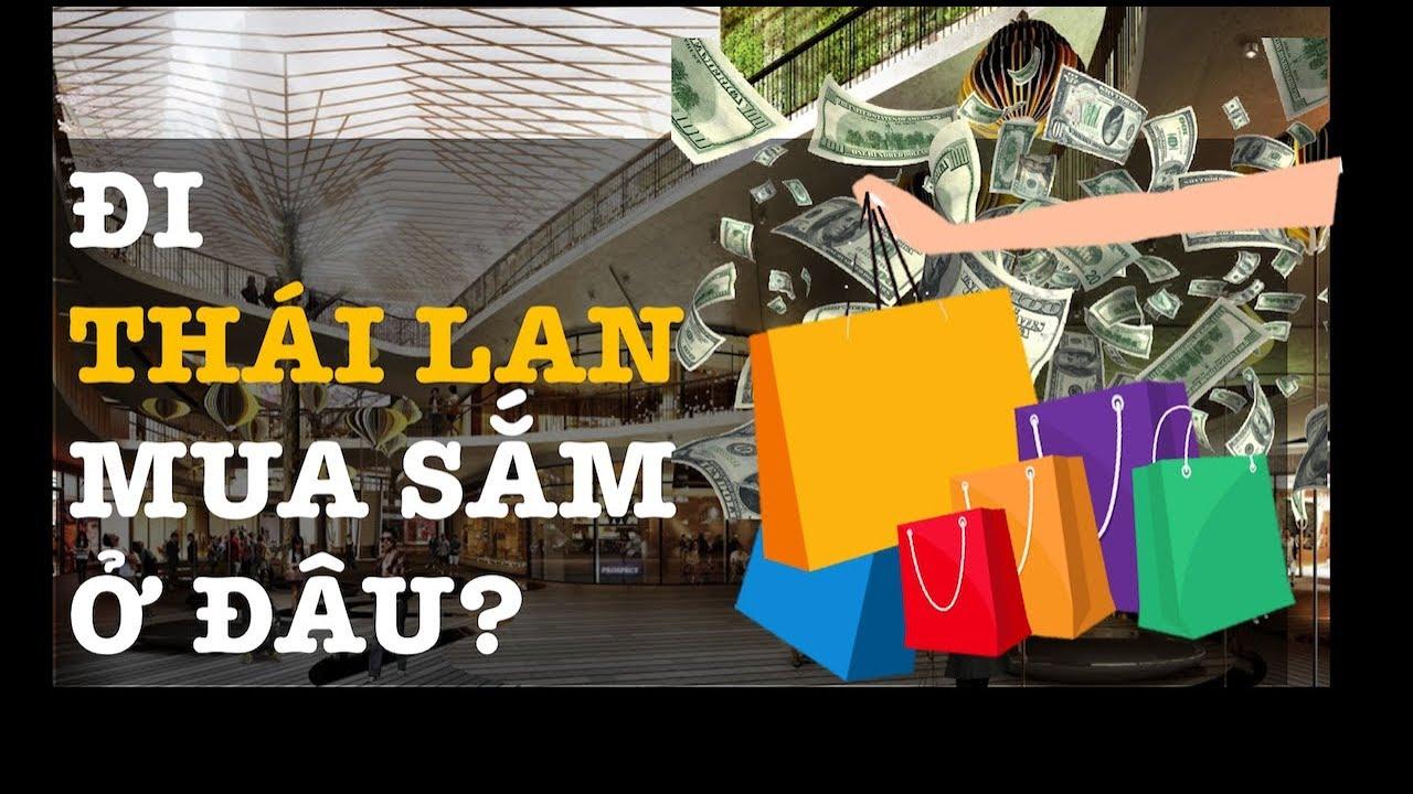 Đi Thái Lan mua sắm ở đâu? – Du lịch Thái Lan – Bông Cô Tiên – Ep 2