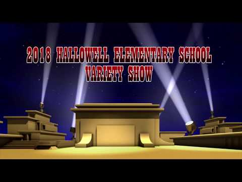 Hallowell Elementary School 2018 Variety Show MASTER