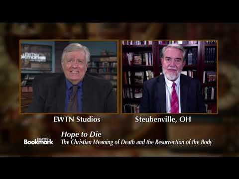 EWTN Bookmark - 2020-06-07 - Hope to Die: the Christian Meaning of Death and the Resurrection of the