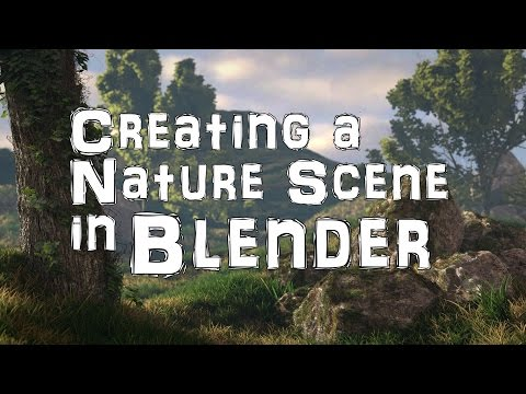 Creating a Nature Scene in Blender