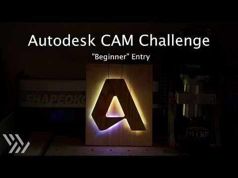 One Day Build: Autodesk CAM Challenge Entry - #122 [CNC]