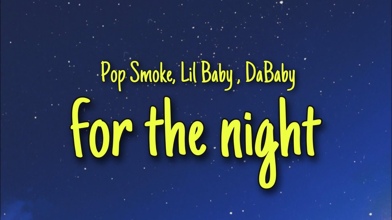 Pop Smoke - For The Night ft. Lil Baby,DaBaby (lyrics) bae for the night you not my wife