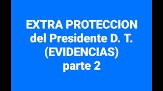 EXTRA PROTECCION del Presidente D. Trump (EVIDENCIAS) Parte 2