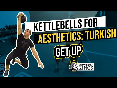 Kettlebell Kings Presents: Turkish Get Up Kettlebells 4 Aesthetics
