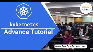 Kubernetes Advance Tutorial for Beginners with Demo 2020 — By DevOpsSchool