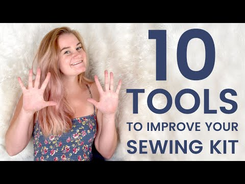 10 Tools To Improve Your Sewing Kit
