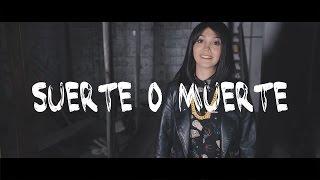 Suerte O Muerte - Tcd (original)