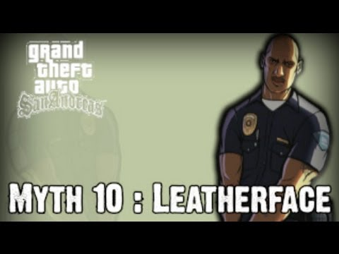Grand Theft Auto San Andreas Myth Investigations Myth 10 : Leatherface