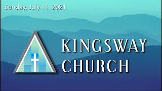 Kingsway Church - July 11, 2021