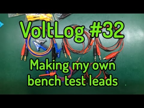 Voltlog #32 - Making my own bench test leads