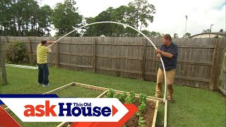How to Build a High-Tunnel Greenhouse | Ask This Old House