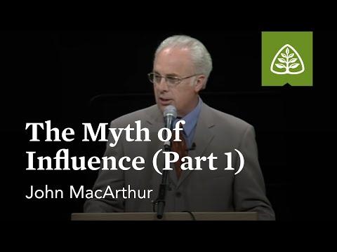 John MacArthur: The Myth of Influence (Part 1)