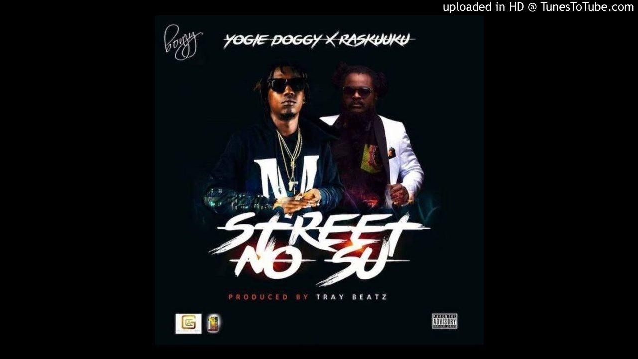 Yogie Doggy x Ras Kuuku – Street No Su (Prod. by Tray Beatz) #1