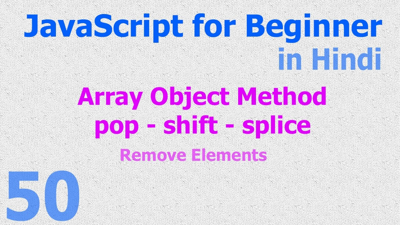 50 JavaScript Hindi - Beginner Tutorials - Array Object ...