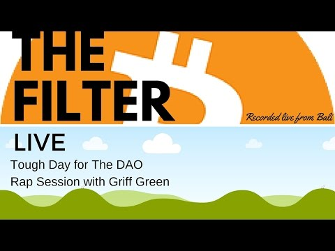 """THE FILTER #88 """"Tough Day for The DAO"""""""