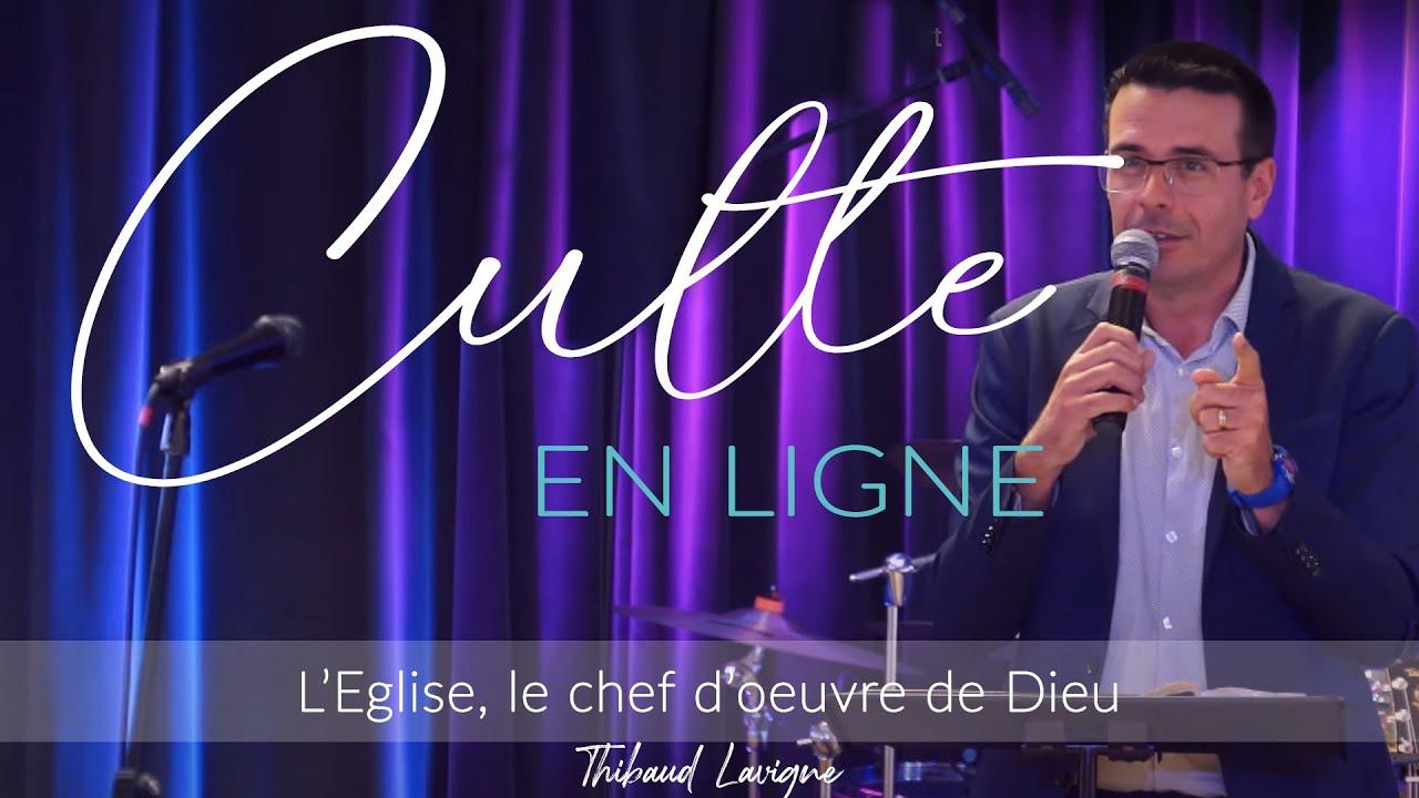 Culte - L'Eglise, chef d'œuvre de Dieu - Thibaud Lavigne