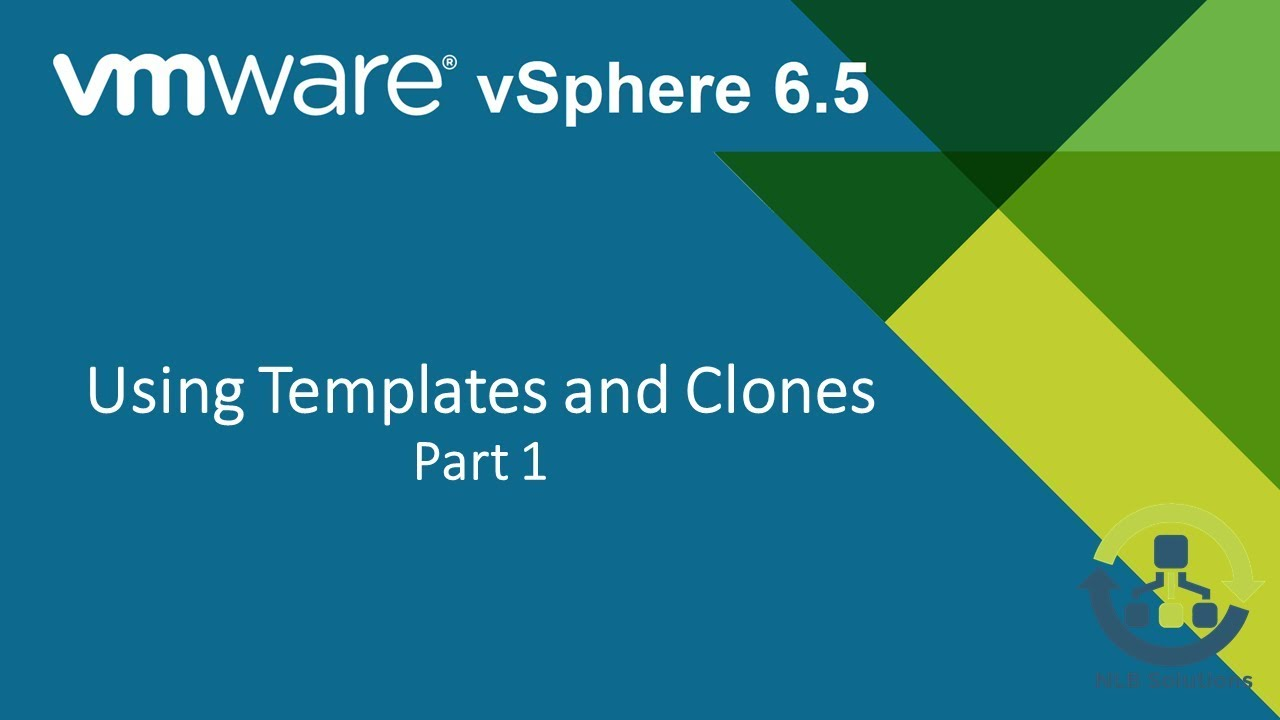 11 1 Using Templates and Clones in vSphere 6 5 (Step by Step guide)