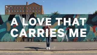 A Love That Carries Me - Rivers & Robots (Official Lyric Video)