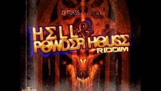 DJ FRASS   HELL & POWDA HOUSE RIDDIM VERSION
