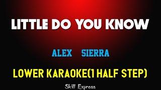 Little Do You Know ( LOWER KEY KARAOKE ) - Alex & Sierra (1 half step)