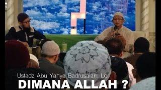 The Strangers - ustadz Abu Yahya badrusalam - dimana Allah ?
