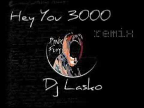 Hey You   Pink Floyd  Remix Dj Lasko