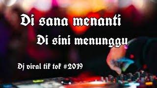 Download DI SANA MENANTI DI SINI MENUNGGU - DJ LAGU VIRAL TIKTOK