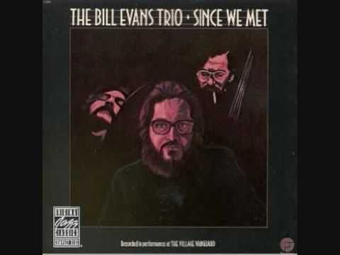 Bill Evans -- Since We Met
