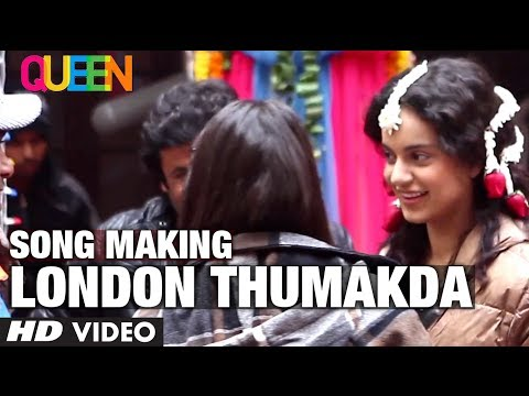 Queen Movie Song Making London Thumakda | Kangana Ranaut, Raj Kumar Rao