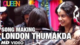 Queen Movie Song Making London Thumakda | Kangana Ranaut, Raj Kumar Rao