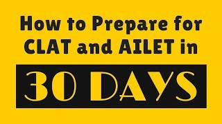 How to Prepare for CLAT in 30 Days  AIR 3s strategy  CLAT and AILET Prep