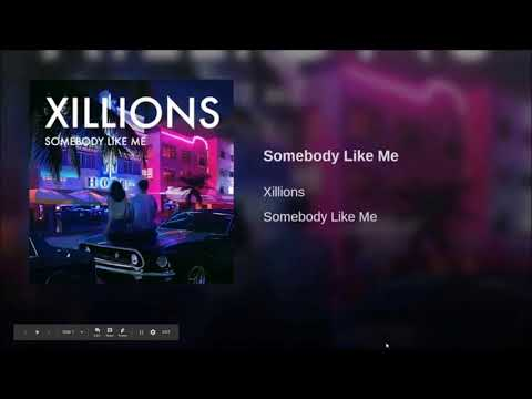 One hour of XILLIONS Somebody Like Me