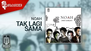 NOAH - Tak Lagi Sama (Official Karaoke Video)