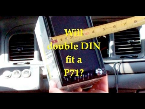 Can you fit a double DIN in a P71 Ford Crown Victoria?