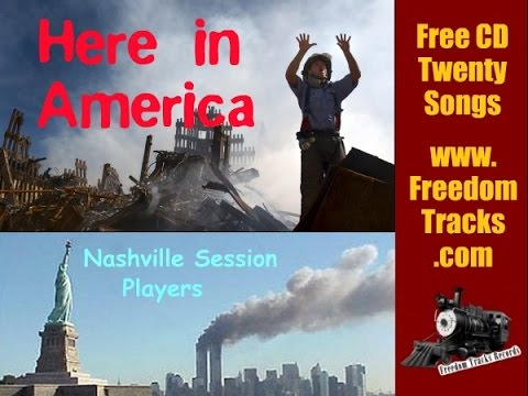 HERE IN AMERICA - Nashville Session Players - Free CD - www.FreedomTracks.com