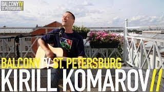 KIRILL KOMAROV - SHINE (BalconyTV)