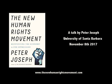 The New Human Rights Movement | Peter Joseph, Nov. 8th 2017 Talk