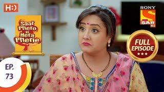 Saat Phero Ki Hera Pherie - Ep 73 - Full Episode - 7th June, 2018