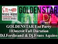 GOLDENSTAR Ent Party 103menit Full Duration DJ.Ferdinand & Dj.Frans Aquino
