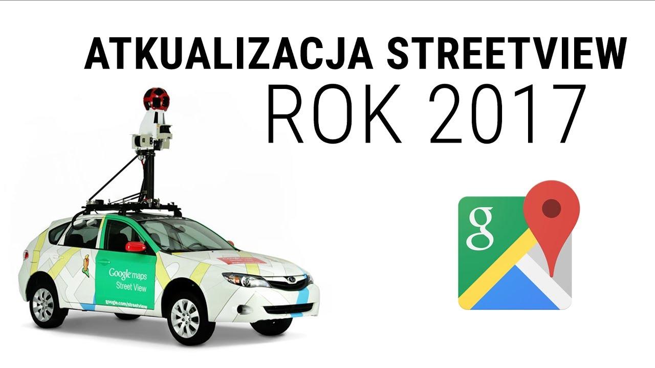Aktualizacja Zdjec Streetview Ulic W Polsce 2017 Rok Maj