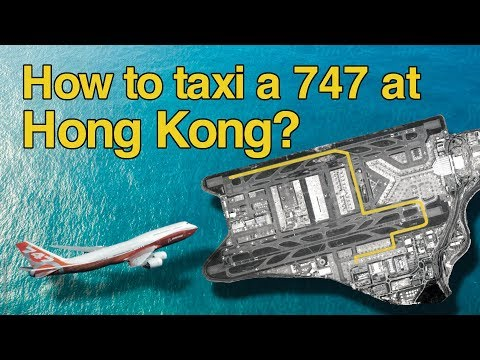 How to taxi a 747 in Hong Kong