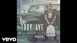 Troy Ave - Everything (Audio) ft. Pusha T