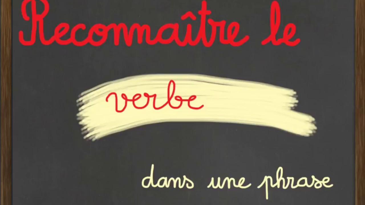 Reconnaître le verbe dans une phrase. - YouTube