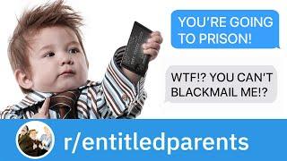 r/EntitledParents | ENTITLED KID STEALS CREDIT CARD... ENTITLED PARENT BLACKMAILS ME!