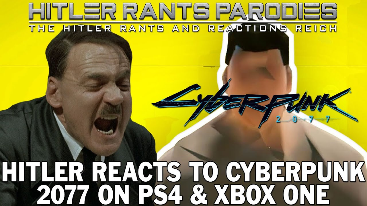 Hitler reacts to Cyberpunk 2077 on PS4/Xbox One