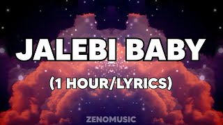 Tesher - Jalebi Baby (1 HOUR/LYRICS)