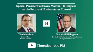 Special Presidential Envoy Marshall Billingslea On The Future Of Nuclear Arms Control