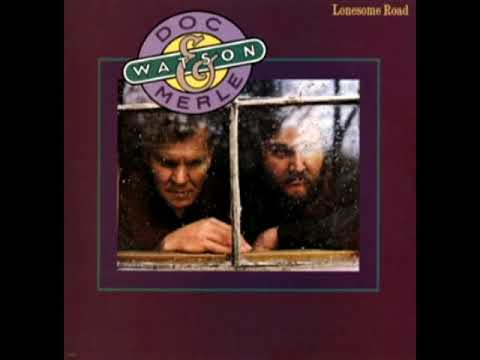 Lonesome Road [1977] - Doc And Merle Watson