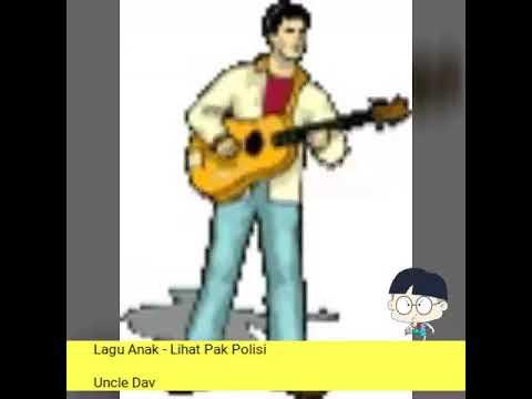 Lagu Anak - Lihat Pak Polisi versi Uncle Dav